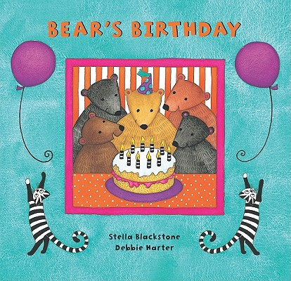 Bear's Birthday By Blackstone, Stella/ Harter, Debbie (ILT)
